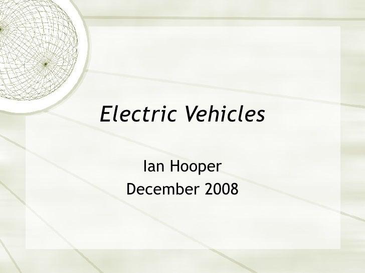 Electric Vehicles Ian Hooper December 2008