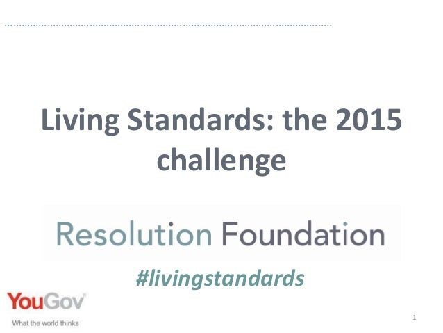 …………………………………………………………………………………………………….. Living Standards: the 2015 challenge 1 #livingstandards