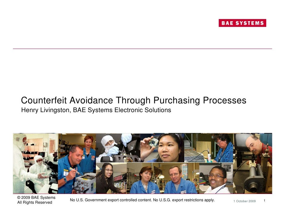Counterfeit Avoidance Through Purchasing Processes  Henry Livingston, BAE Systems Electronic Solutions     © 2009 BAE Syst...