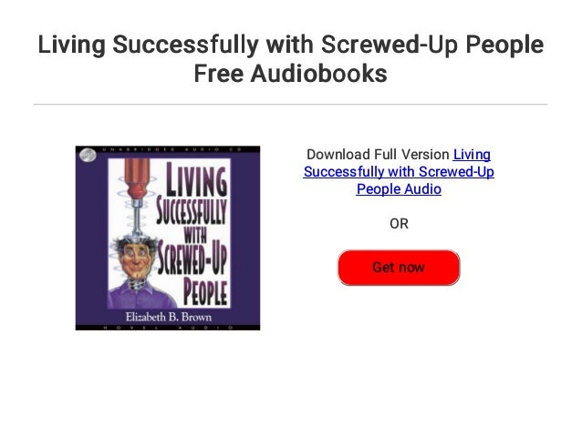 living successfully with screwed up people brown elizabeth b