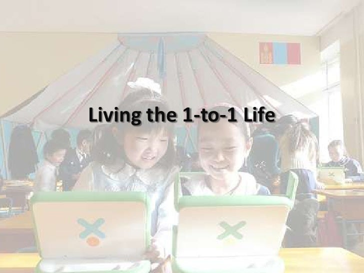 Living the 1-to-1 Life<br />