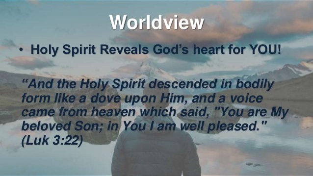 """Worldview • Holy Spirit reveals the FUTURE """"However, when He, the Spirit of truth, has come, He will guide you into all tr..."""