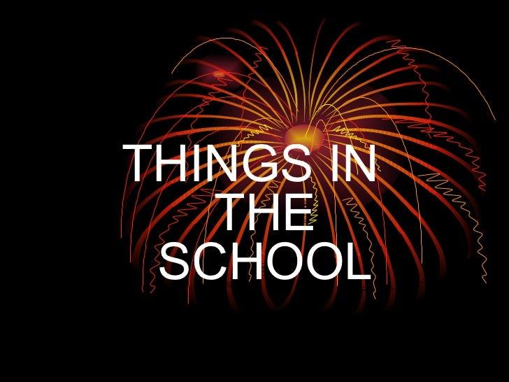 THINGS IN THE SCHOOL