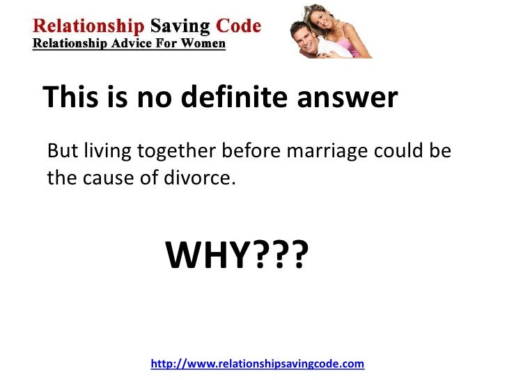 a research on cohabitation and statistics related to divorce rates of couples living together before Reasons for marriages ending include divorce and according to a pew research center lasting marriages is whether couples live together before tying the.