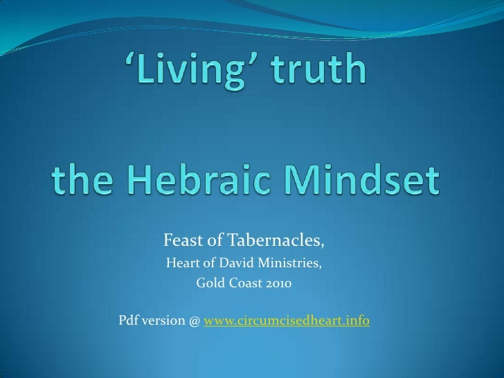 Feast of Tabernacles,       Heart of David Ministries,           Gold Coast 2010Pdf version @ www.circumcisedheart.info