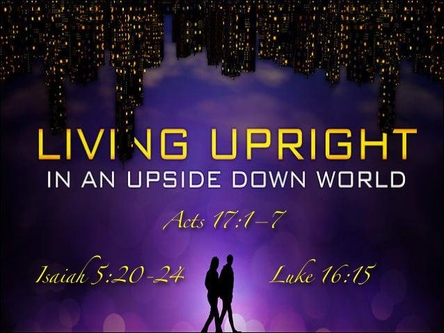 Acts 17:1–7 Isaiah 5:20-24  Luke 16:15