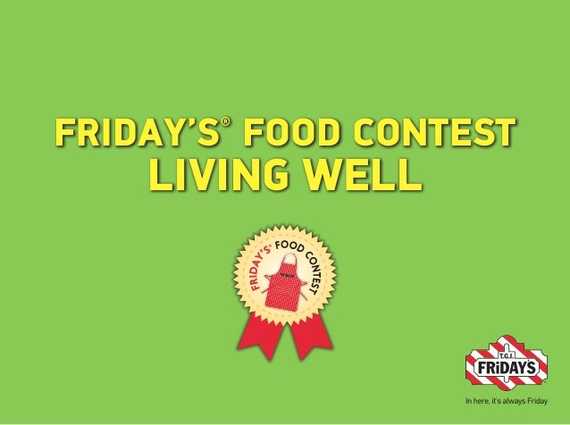 FRIDAY'S® FOOD CONTEST LIVING WELL