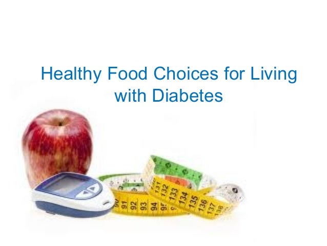 Healthy Food Choices for Living with Diabetes