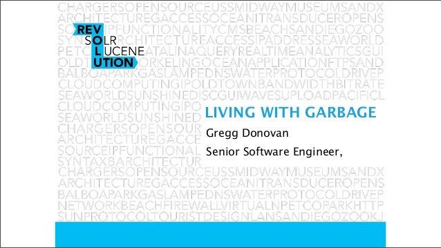Senior Software Engineer,LIVING WITH GARBAGEGregg Donovan