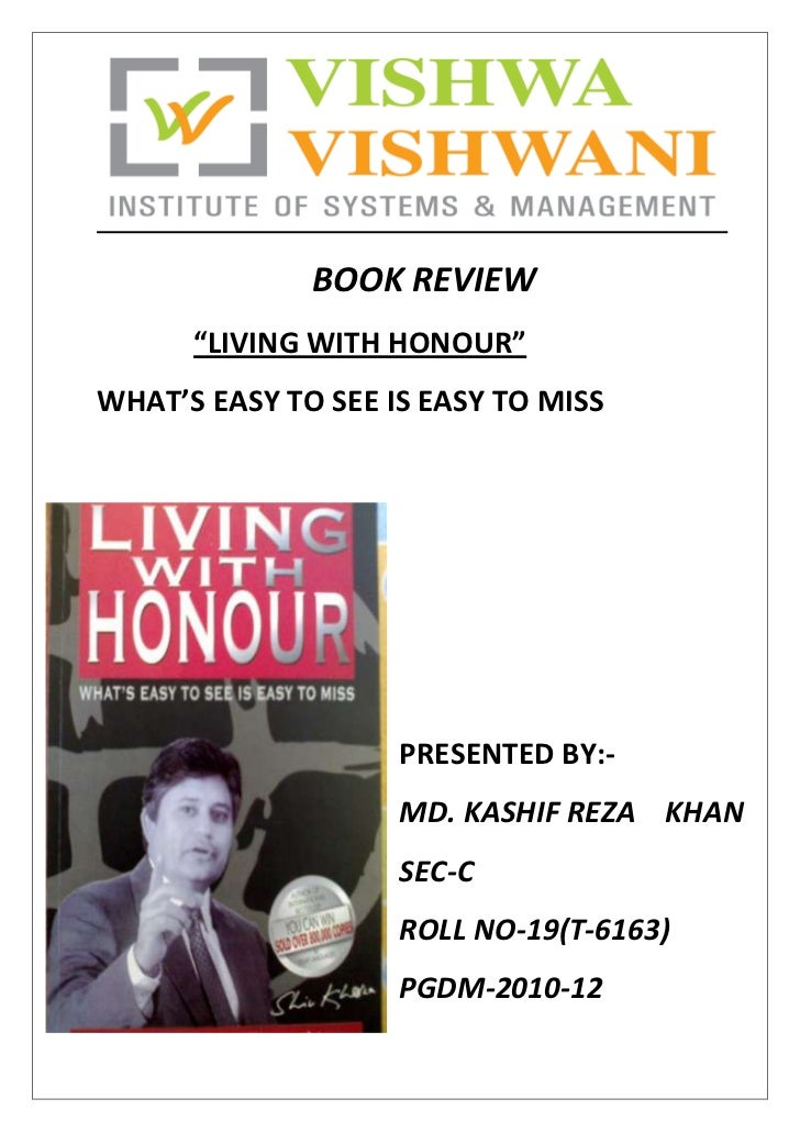 "BOOK REVIEW<br />""LIVING WITH HONOUR""<br />WHAT'S EASY TO SEE IS EASY TO MISS<br />-2540043180<br />PRESENTED BY:-<br />MD..."
