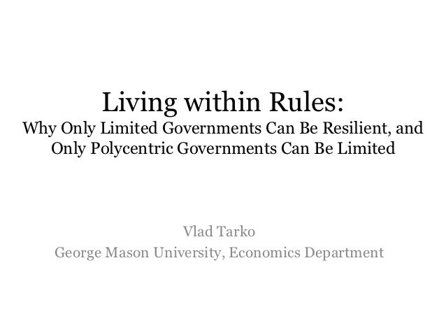 Living within Rules:Why Only Limited Governments Can Be Resilient, and  Only Polycentric Governments Can Be Limited       ...