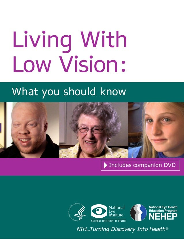 Living With Low Vision: What you should know Includes companion DVD NIH…Turning Discovery Into Health®
