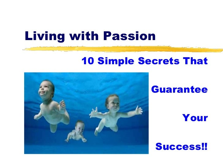 Living with Passion        10 Simple Secrets That                    Guarantee                         Your               ...