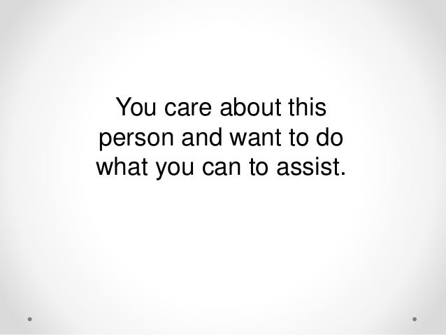 assist someone with