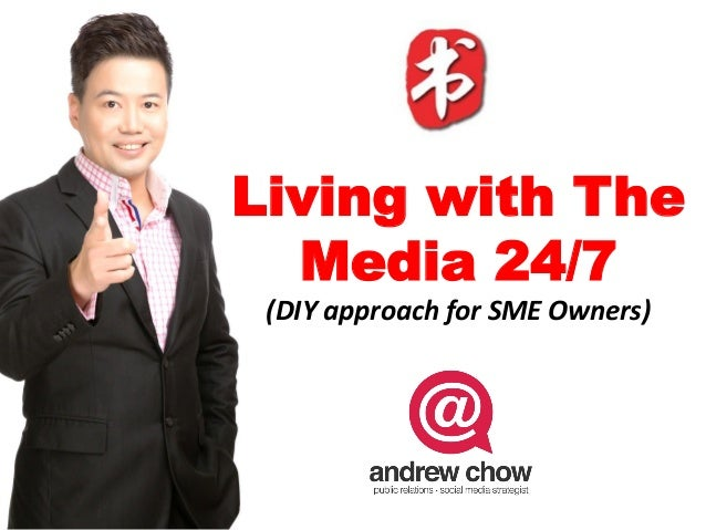 Living with The Media 24/7 (DIY	approach	for	SME	Owners)