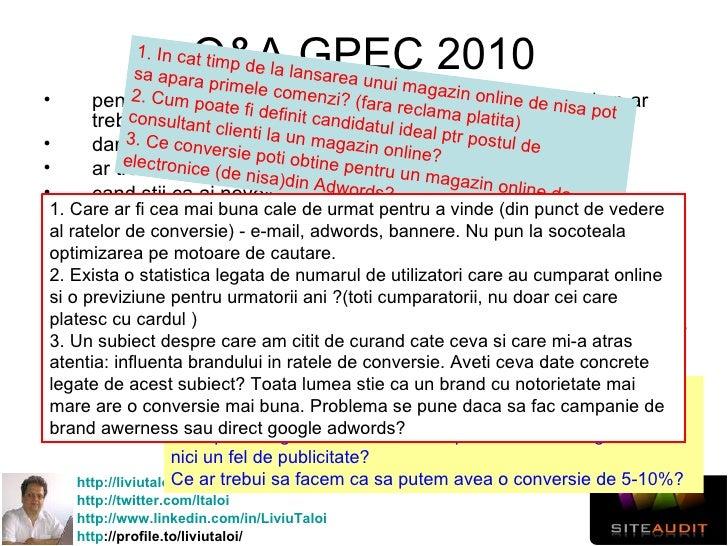 Q&A GPEC 2010 <ul><li>pentru un magazin online la inceput de drum, dupa cat timp ar trebui ca veniturile acopera cheltuiel...