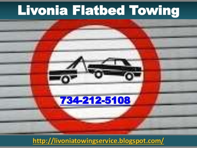http://livoniatowingservice.blogspot.com/ Livonia Flatbed Towing 734-212-5108