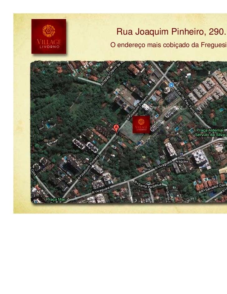 Rua Joaquim Pinheiro, 290.O endereço mais cobiçado da Freguesia.