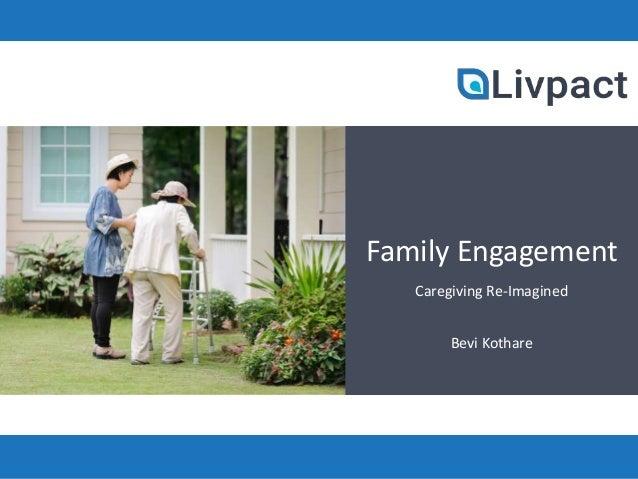 Family Engagement Caregiving Re-Imagined Bevi Kothare