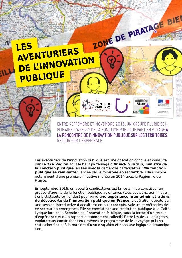 Les aventuriers de l'innovation publique est une opération conçue et conduite par La 27e Région sous le haut parrainage d'...
