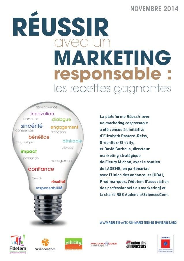 WWW.REUSSIR-AVEC-UN-MARKETING-RESPONSABLE.ORG La plateforme Réussir avec un marketing responsable a été conçue à l'initiat...