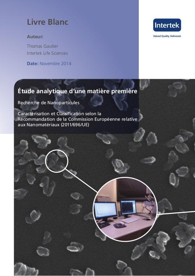Livre Blanc  Auteur:  Thomas Gautier  Intertek Life Sciences  Date: Novembre 2014  Étude analytique d'une matière première...