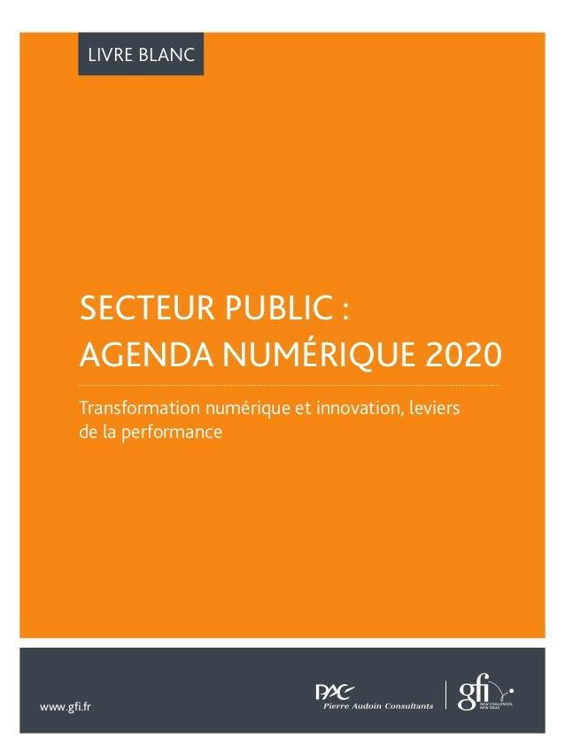LIVRE BLANC  SECTEUR PUBLIC :  AGENDA NUMÉRIQUE 2020  Transformation numérique et innovation, leviers  de la performance  ...