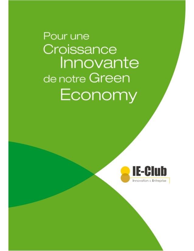 6 Propositions de l'IE-Club pour une Croissance Innovante de la Green Economy Copyright IE-CLUB Juin à Août 2013 – tous dr...