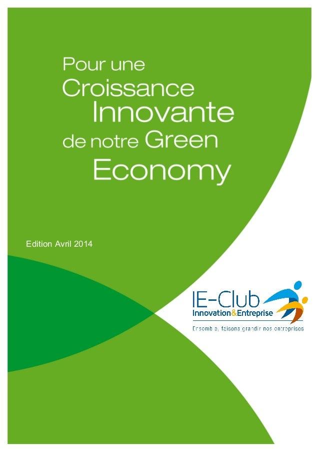 6 Propositions de l'IE-Club pour une Croissance Innovante de la Green Economy Copyright IE-CLUB Juin 2013 à Avril 2014 – t...