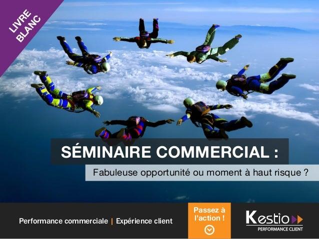 Performance commerciale | Expérience client Fabuleuse opportunité ou moment à haut risque ? Séminaire commercial : Livre B...