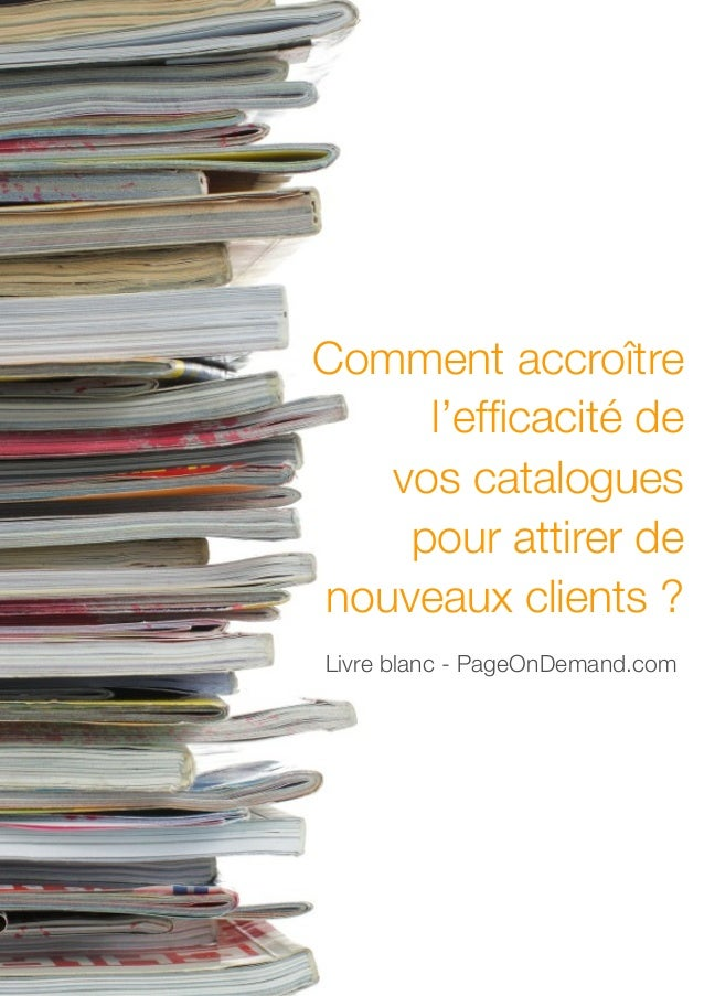 Comment accroître l'efficacité de vos catalogues pour attirer de nouveaux clients ? Livre blanc - PageOnDemand.com