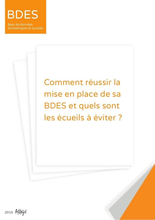 BDES Base de données économiques et sociales 2015 Comment réussir la mise en place de sa BDES et quels sont les écueils à ...
