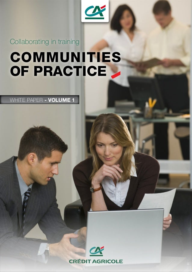 Collaborating in training COMMUNITIES OF PRACTICE WHITE PAPER - VOLUME 1