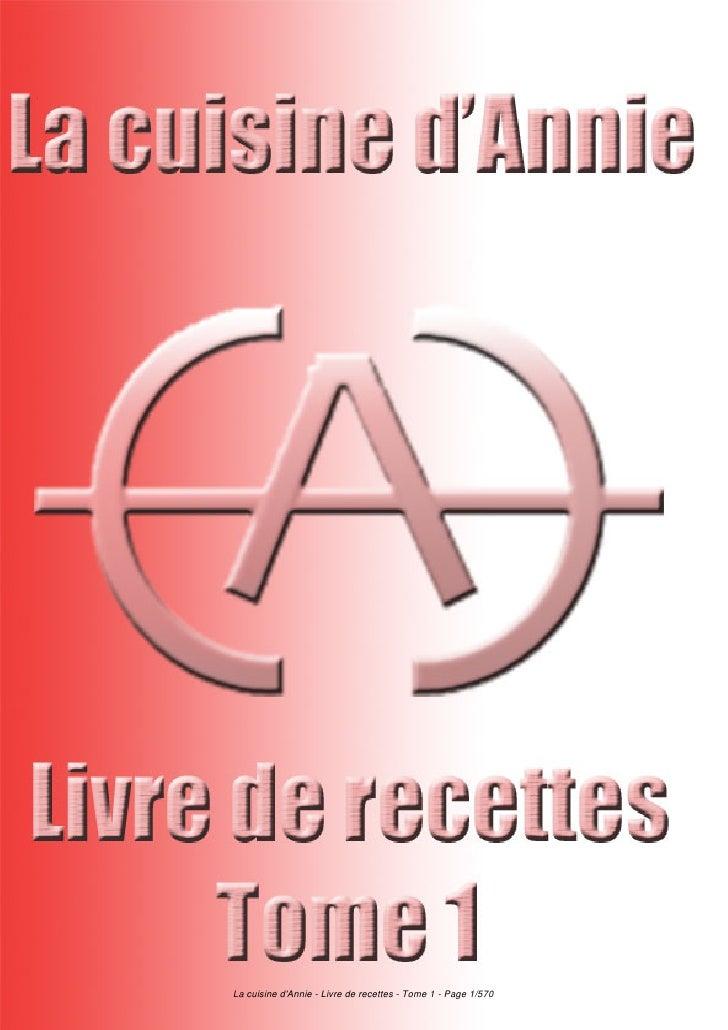 La cuisine dAnnie - Livre de recettes - Tome 1 - Page 1/570