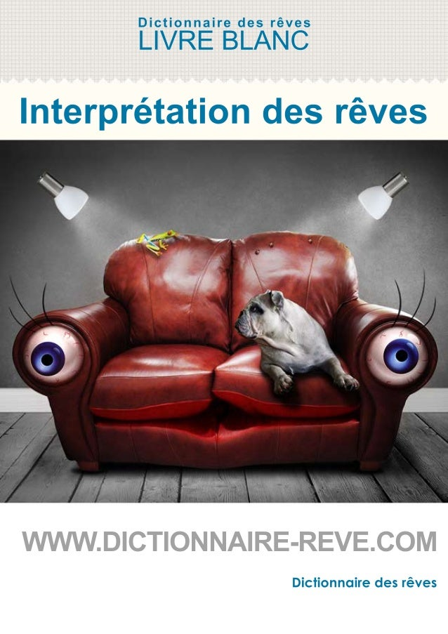 Dictionnairedesrêves Dictionnairedesrêves Interprétationdesrêves LIVREBLANC WWW.DICTIONNAIRE-REVE.COM