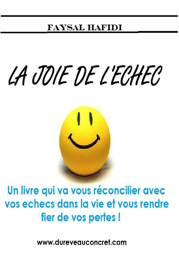 La Joie De LÉchec                 Faysal HafidiISBN :Ce livre est disponible en format papier surlulu.com et amazon.fr www...
