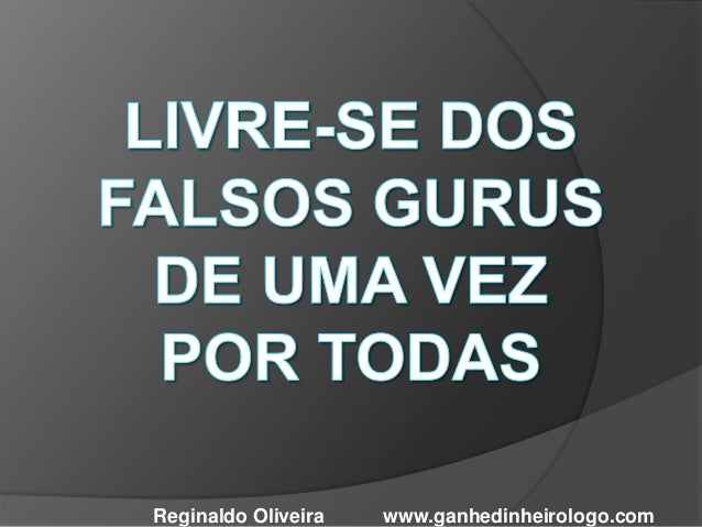 Reginaldo Oliveira www.ganhedinheirologo.com