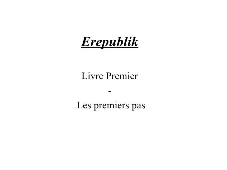 Erepublik Livre Premier - Les premiers pas