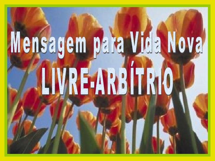 LIVRE-ARBÍTRIO Mensagem para Vida Nova
