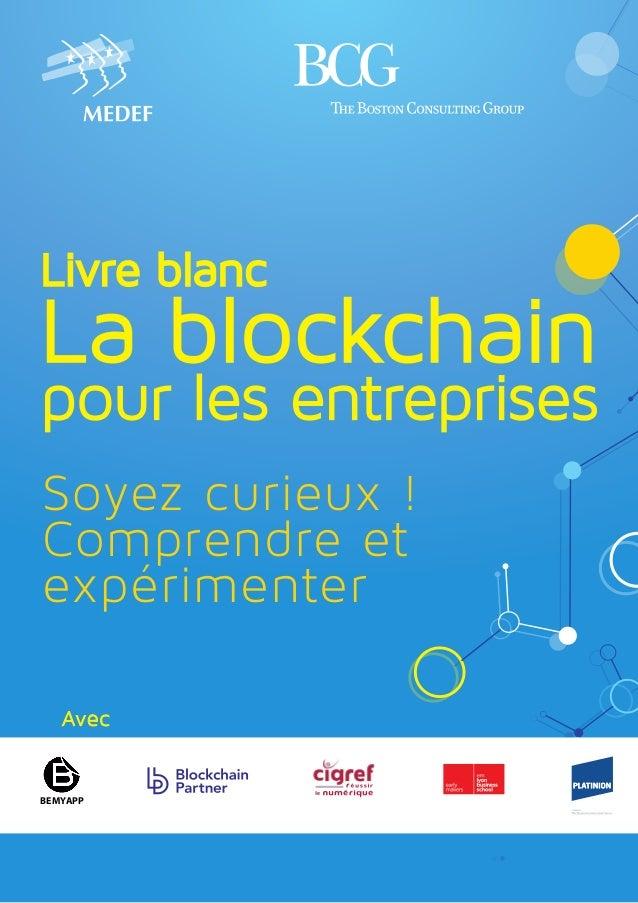 Livre blanc La blockchain pour les entreprises Avec Soyez curieux ! Comprendre et expérimenter BEMYAPP