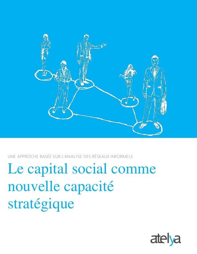 """"""" UNE APPROCHE BASÉE SUR L'ANALYSE DES RÉSEAUX INFORMELS Le capital social comme nouvelle capacité stratégique"""