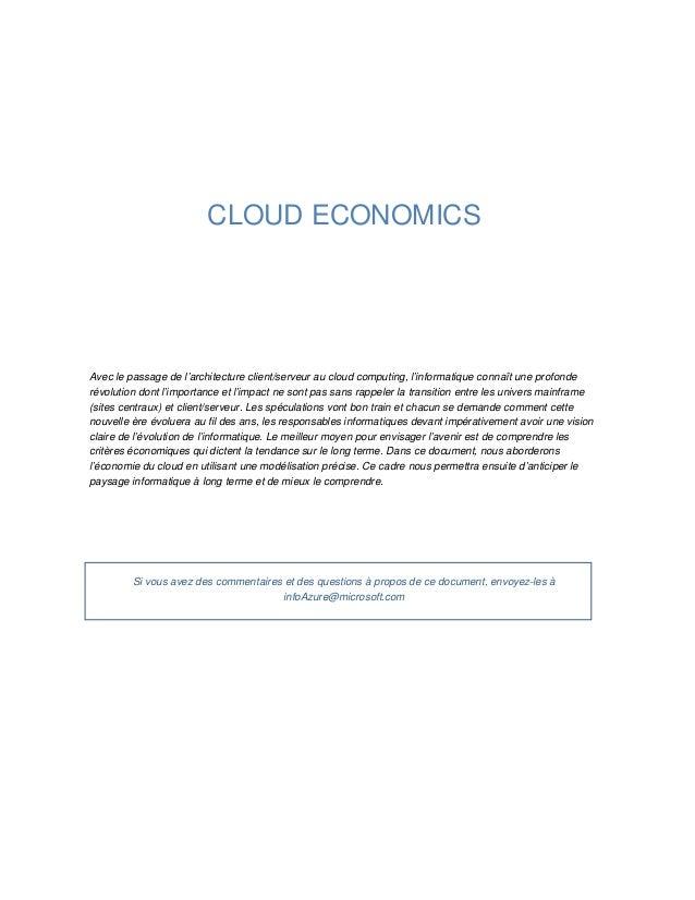 CLOUD ECONOMICS Avec le passage de l'architecture client/serveur au cloud computing, l'informatique connaît une profonde r...