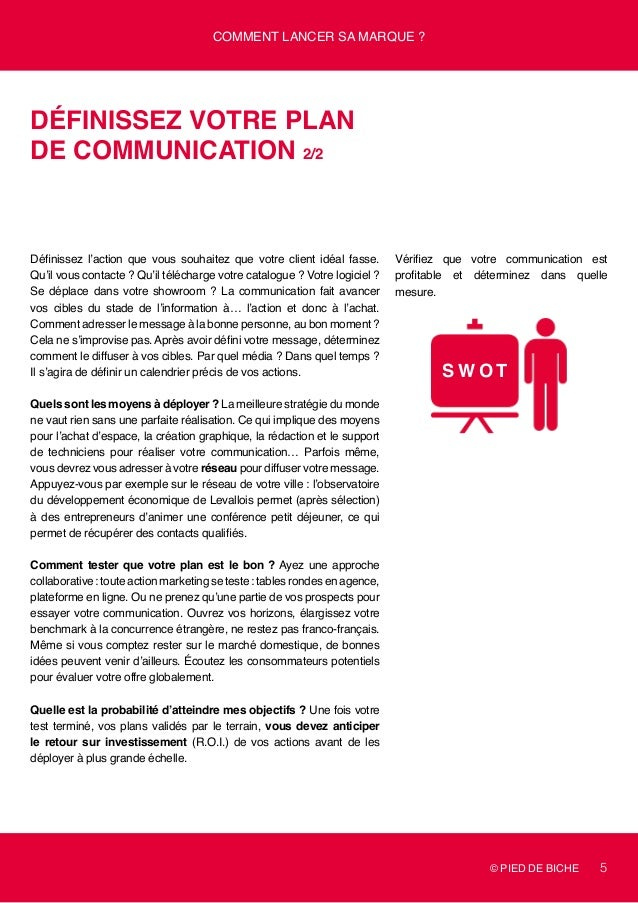 © PIED DE BICHE 5 Comment lancer sa marque ? Définissez votre plan de communication 2/2 Définissez l'action que vous souha...