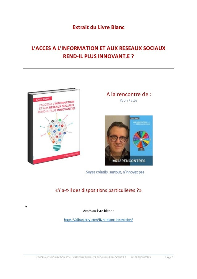 L'ACCES A L'INFORMATION ET AUX RESEAUX SOCIAUX REND-IL PLUS INNOVANT.E ? #612RENCONTRES Page 1 Extrait du Livre Blanc L'AC...