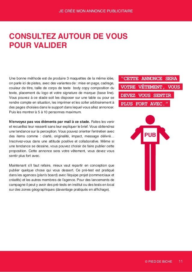 © PIED DE BICHE 11 Je crée mon annonce publicitaire Consultez autour de vous pour valider Une bonne méthode est de produir...