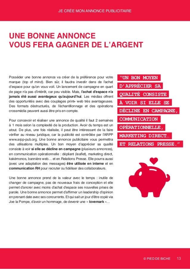 © PIED DE BICHE 13 Je crée mon annonce publicitaire Une bonne annonce vous fera gagner de l'argent Posséder une bonne anno...