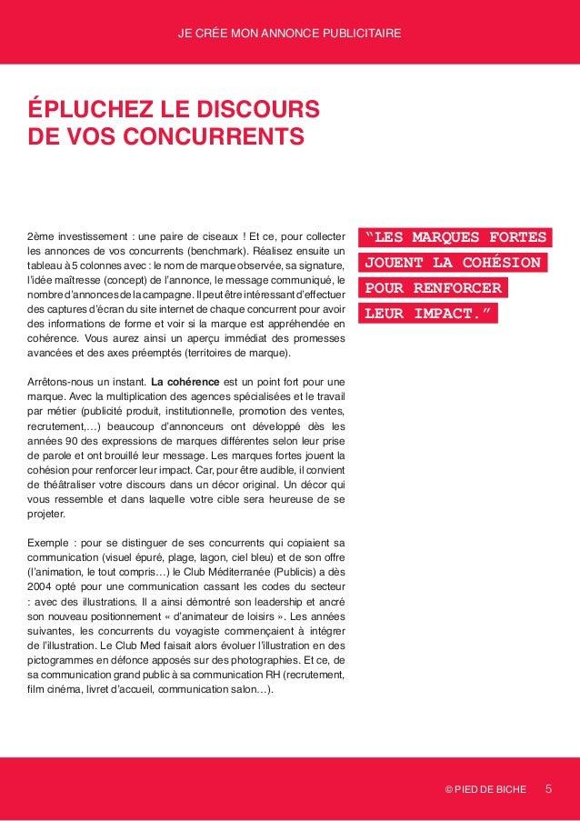 © PIED DE BICHE 5 Je crée mon annonce publicitaire épluchez le discours de vos concurrents 2ème investissement : une paire...