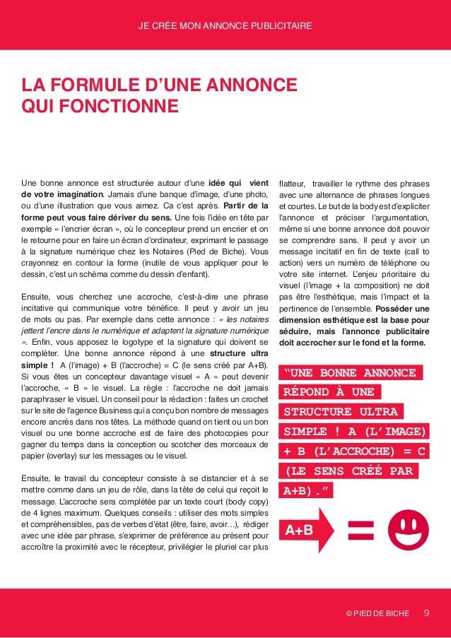 © PIED DE BICHE 9 Je crée mon annonce publicitaire La formule d'une annonce qui fonctionne Une bonne annonce est structuré...