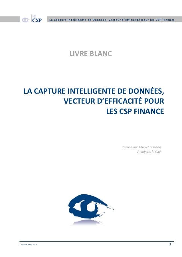 La Capture Intelligent e de Données, v ecteur d'efficacité pour les CSP Finance  LIVRE BLANC  LA CAPTURE INTELLIGENTE DE D...