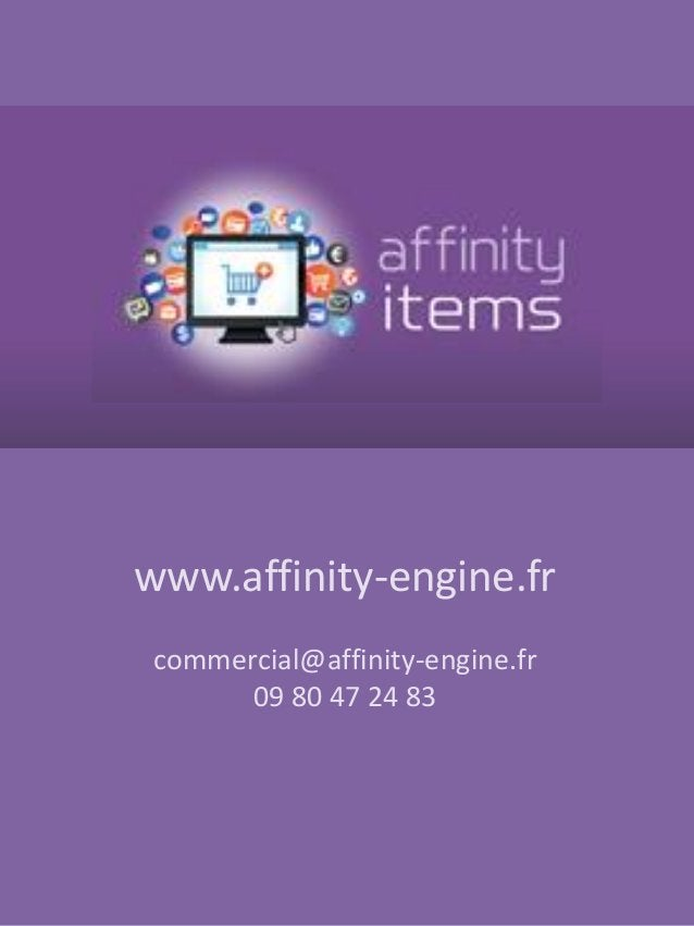 www.affinity-engine.fr commercial@affinity-engine.fr 09 80 47 24 83